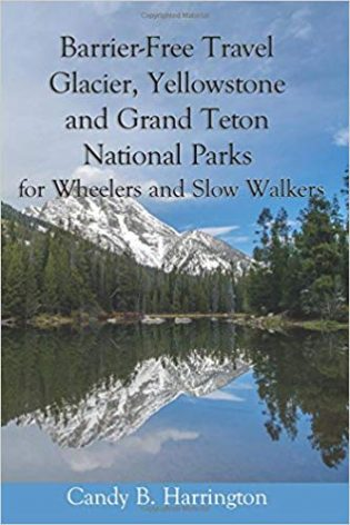 Barrier Free Travel: Glacier, Yellowstone and Grand Teton National Parks: for Wheelers and Slow Walkers book cover
