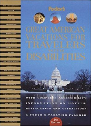 Great American Vacations for Travelers with Disabilities With Complete Accessibility Information on Hotels, Restaurants and Attractions book cover