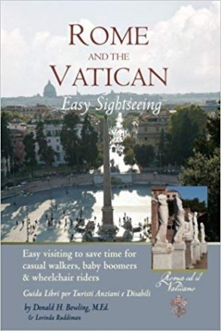 Rome and Vatican Easy Sightseeing Easy visiting for casual walkers,seniors and handicapped travelers