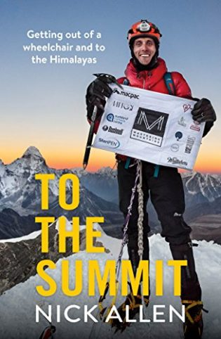 To the Summit: Getting out of a wheelchair and to the Himalayas book cover