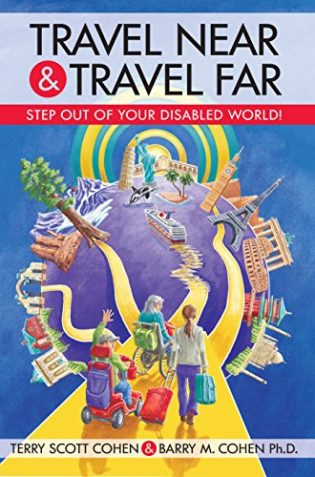 Travel Near & Travel Far: Step Out of Your Disabled World! book cover
