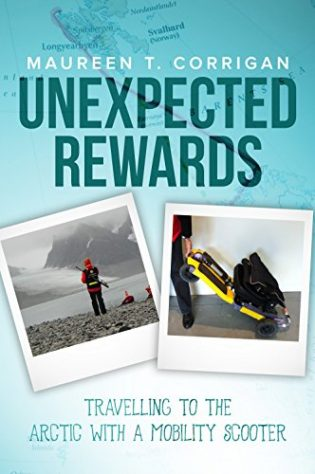 Unexpected Rewards: Travelling to the Arctic With a Mobility Scooter book cover