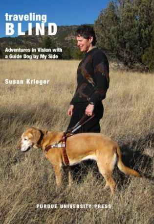 Traveling Blind: Adventures in Vision with a Guide Dog by My Side book cover